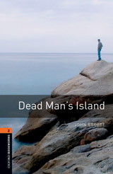 New Oxford Bookworms Library 2 Dead Man´s Island