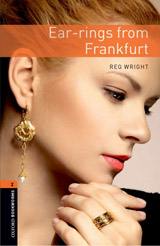 New Oxford Bookworms Library 2 Ear-rings from Frankfurt