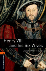 New Oxford Bookworms Library 2 Henry VIII and his Six Wives