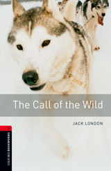 New Oxford Bookworms Library 3 The Call of the Wild
