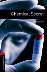 New Oxford Bookworms Library 3 Chemical Secret