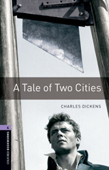 New Oxford Bookworms Library 4 A Tale of Two Cities