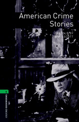New Oxford Bookworms Library 6 American Crime Stories