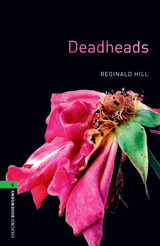 New Oxford Bookworms Library 6 Deadheads