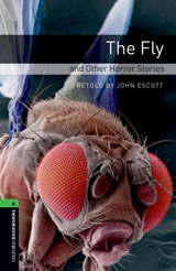 New Oxford Bookworms Library 6 The Fly and Other Horror Stories