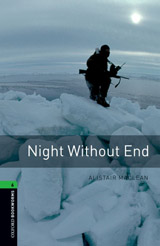 New Oxford Bookworms Library 6 Night Without End