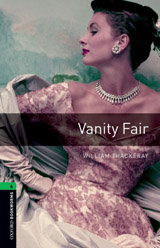 New Oxford Bookworms Library 6 Vanity Fair