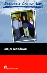 Macmillan Readers Elementary Dawson´s Creek 3: Major Meltdown
