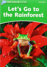 Dolphin Readers Level 3 Let´s Go to the Rainforest