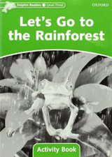 Dolphin Readers Level 3 Let´s Go to the Rainforest Activity Book