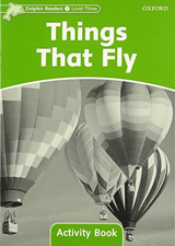 Dolphin Readers Level 3 Things That Fly Activity Book