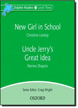 Dolphin Readers Level 3 New Girl In School & Uncle Jerry´s Great Idea Audio CD
