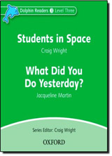 Dolphin Readers Level 3 Students In Space & What Did You Do Yesterday? Audio CD