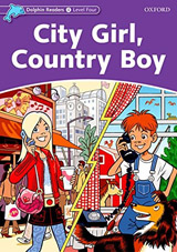 Dolphin Readers Level 4 City Girl. Country Boy