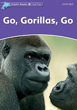 Dolphin Readers Level 4 Go. Gorillas. Go