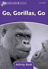 Dolphin Readers Level 4 Go. Gorillas. Go Activity Book