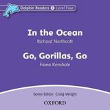 Dolphin Readers Level 4 In the Ocean & Go. Gorillas. Go Audio CD