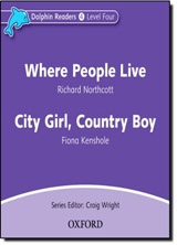 Dolphin Readers Level 4 Where People Live & City Girl. Country Boy Audio CD
