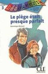 DECOUVERTE 3 LE PIEGE ETAIT PRESQUE PARFAIT